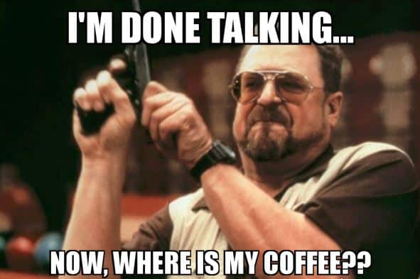 No waiting for coffee